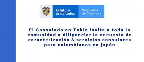 El Consulado en Tokio invita a toda la comunidad a diligenciar la encuesta de caracterización & servicios consulares para colombianos