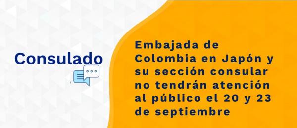 Embajada de Colombia en Japón y su sección consular no tendrán atención al público el 20 y 23 de septiembre de 2021