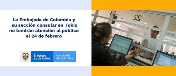 La Embajada de Colombia y su sección consular en Tokio no tendrán atención al público el 24 de febrero de 2020