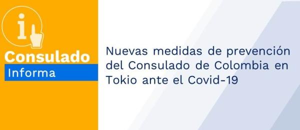 Nuevas medidas de prevención del Consulado de Colombia en Tokio ante el Covid-19