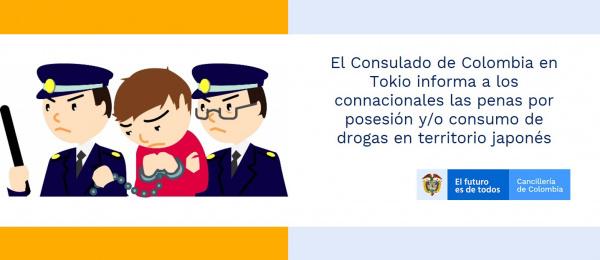 El Consulado de Colombia en Tokio informa a los connacionales las penas por posesión y/o consumo de drogas en territorio japonés